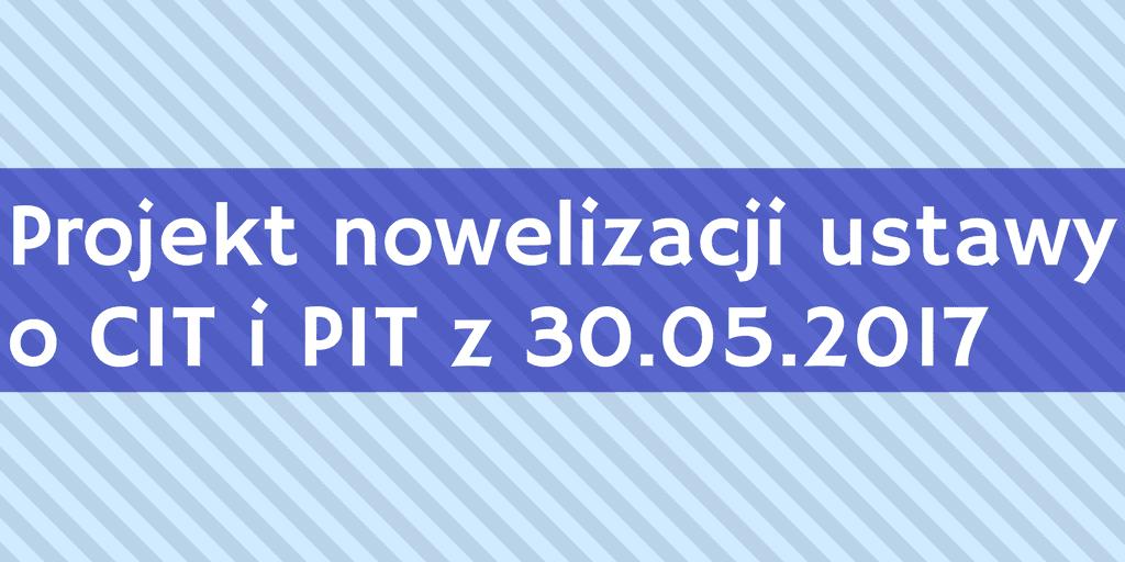 Projekt nowelizacji ustawy o CIT i PIT