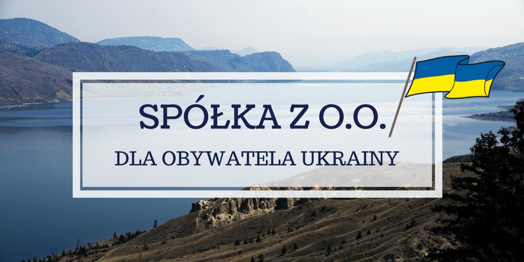 Spółka z o.o. dla obywatela Ukrainy