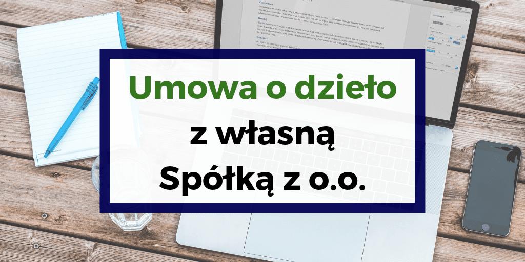 Umowa o Dzieło z własną Spółką z o.o.